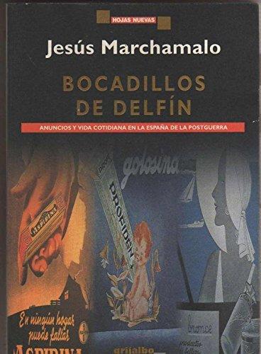 9788425330285: Bocadillos de delfín: Anuncios y vida cotidiana en la España de la postguerra (Hojas nuevas) (Spanish Edition)