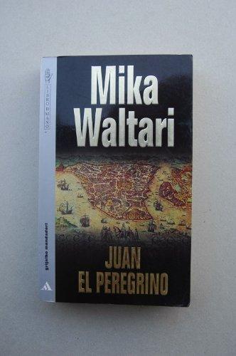 9788425330797: Juan el peregrino / Mika Waltari ; traducción de Pirkki Merja y Ramón Garriga Marqués
