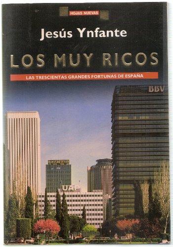 9788425331015: Los muy ricos: Las trescientas grandes fortunas de España (Hojas nuevas) (Spanish Edition)