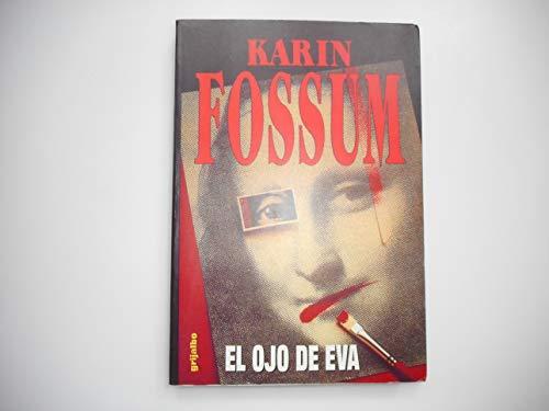El ojo de Eva,: Fossum, Karin/Baggethun Kristensen,