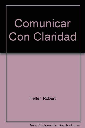 Comunicar Con Claridad (Spanish Edition) (9788425333040) by Robert Heller