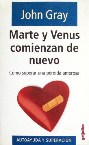 9788425333392: Marte y Venus Comienzan de Nuevo: Como Superar una Perdida Amorosa (Spanish Edition)