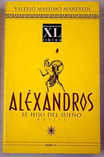 9788425334184: Alexandros 1 - El Hijo del Sueno - NVA. Edicion XL (Spanish Edition)
