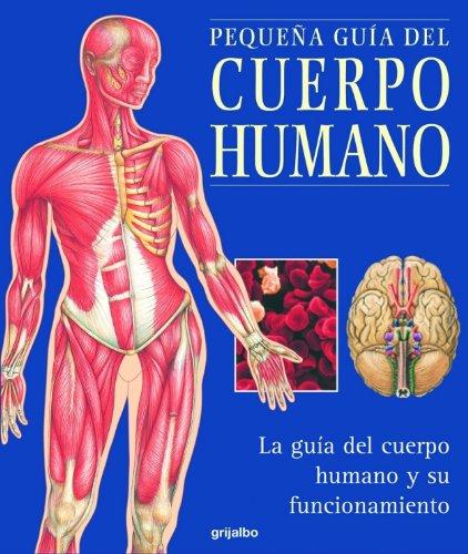 9788425336829: PEQUEÑA GUIA DEL CUERPO HUMANO (ANATOMIA Y SALUD)