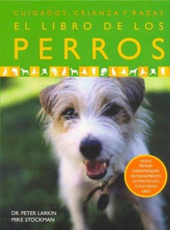 El Libro de Los Perros (Spanish Edition): Larkin, Peter, Stockman, Mike