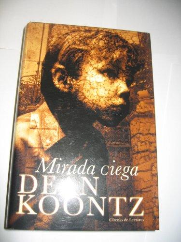 9788425337116: Mirada Ciega/From the Corner of His Eye (Spanish Edition)