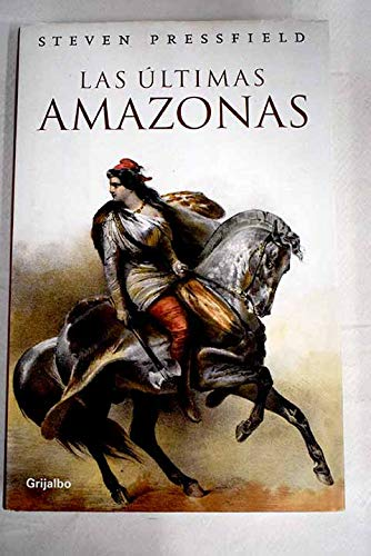 9788425337796: Las ultimas amazonas / The latest Amazons (Novela His) (Spanish Edition)