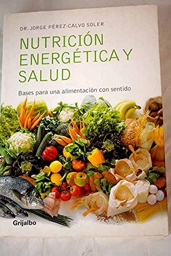 9788425338137: Nutricion energetica y salud (Autoayuda Y Superacion)