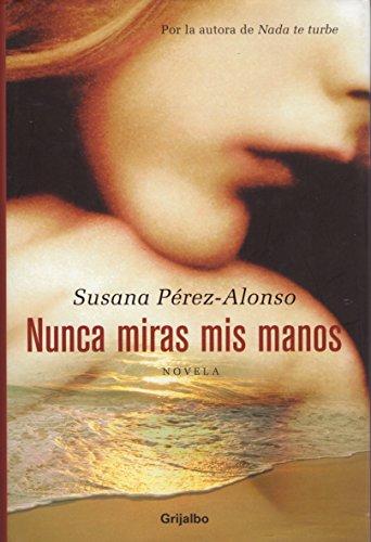 9788425338229: Nunca miras mis manos (Spanish Edition)