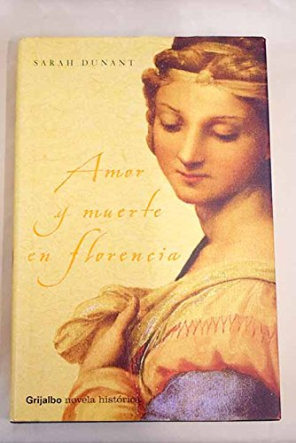 Amor y muerte en Florencia / Love and Death in Florence (Novela His) (Spanish Edition): Dunant...