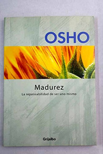 9788425338694: Madurez / Maturity: La responsabilidad de ser uno mismo / The Responsability of Being Oneself (Autoayuda / Self-Help) (Spanish Edition)