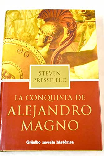 9788425339035: La Conquista De Alejandro Magno / The Virtues of War (Novela Historica / Historic Novel) (Spanish Edition)