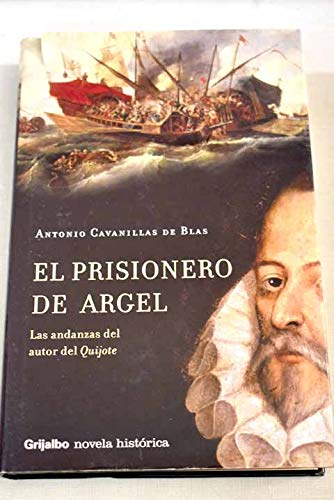 9788425339110: El Prisionero De Argel/ the De Argel Inmate (Novela His) (Spanish Edition)