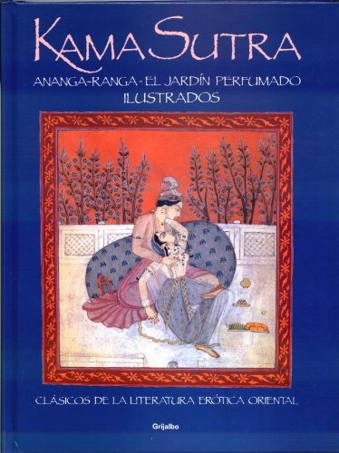 Kama sutra: Ananga-Ranga- El Jardin Perfumado (Spanish: Grijalbo Mondadori Sa