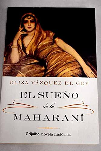 9788425339615: El sueno de la Maharani / The dream of Maharani (Novela His) (Spanish Edition)