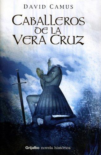 9788425339974: Caballeros de la Vera Cruz (Novela Historica (grijalbo))