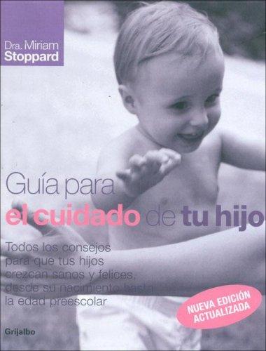 Guia Para El Cuidado de Tu Hijo (Spanish Edition): MIRIAM STOPPARD