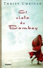 El cielo de Bombay/ The Space Between: Thrity Umrigar