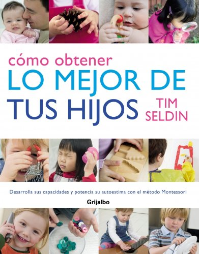 9788425340697: Como obtener lo mejor de tus hijos/ How to Raise Amazing Children (Spanish Edition)