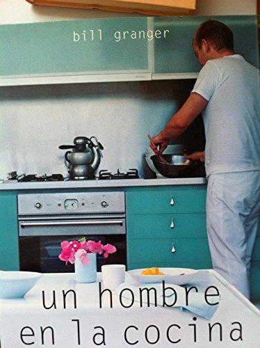 Un hombre en la cocina/ Bills Food: Granger, Bill