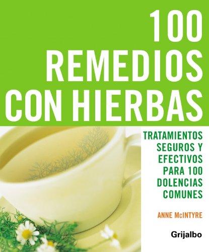 9788425340765: 100 remedios con hierbas: Tratamientos seguros y efectivos para 100 dolencias comunes (VIVIR MEJOR)