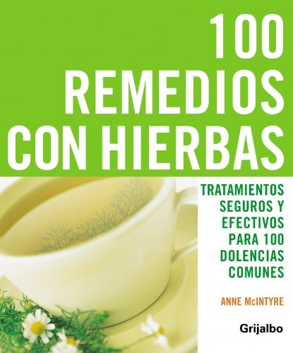 100 Remedios Con Hierbas / 100 Herbal Remedies (Spanish Edition): Anne McIntyre