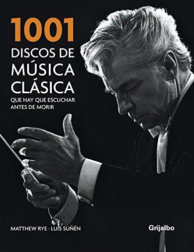 9788425341465: 1001 Discos de música clásica que hay que escuchar antes de morir