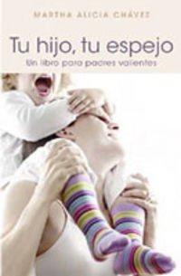 9788425341489: Tu hijo, tu espejo - un libro para padres valientes (Autoayuda Y Superacion)