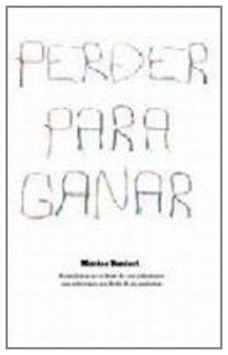 9788425341960: Perder para ganar/ Losing to Win (Spanish Edition)
