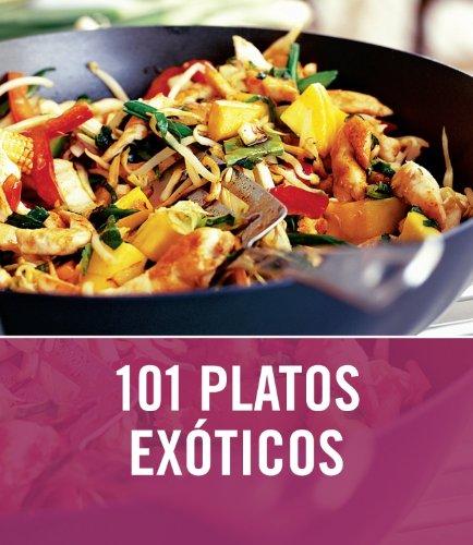 9788425342318: 101 Platos Exoticos/ 101 Exotic Plates (Spanish Edition)