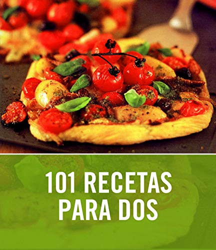 9788425342332: 101 recetas para dos / 101 Meals for two (Spanish Edition)