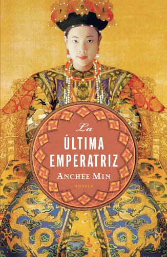 9788425342363: La ultima emperatriz / The Last Empress (Spanish Edition)