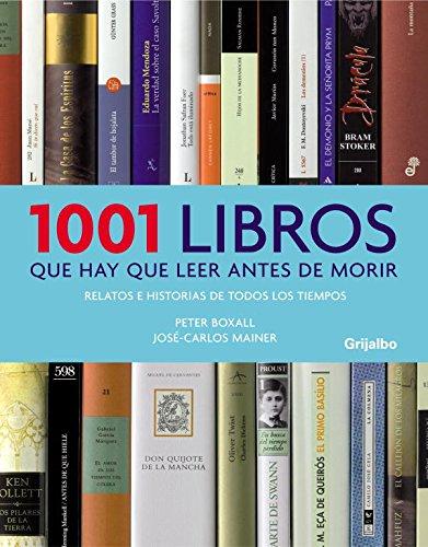 9788425342516: 1001 libros que hay que leer antes de morir: Relatos e historias de todos los tiempos (LIBRO ILUSTRADO)