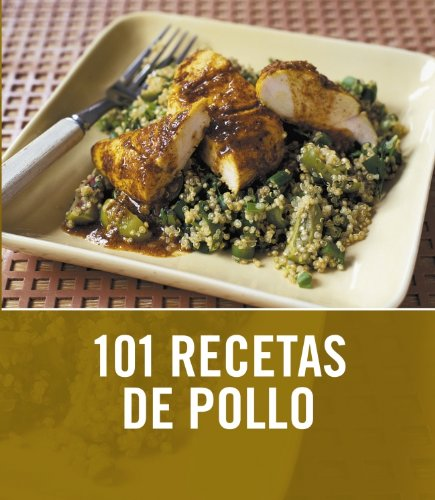 101 recetas de pollo/ 101 Best Ever Chicken Recipes (Spanish Edition) (8425342724) by Wright, Jeni