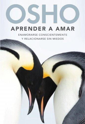 9788425342851: Aprender a amar/ Being in Love: Enamorarse conscientemente y relacionarse sin miedos/ Consciously Love and Relate Without Fear (Spanish Edition)