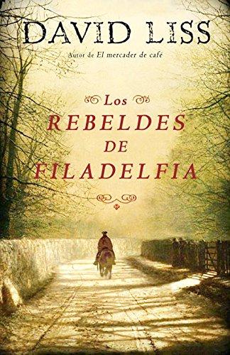 9788425343568: Los rebeldes de Filadelfia / The Whiskey Rebels (Spanish Edition)