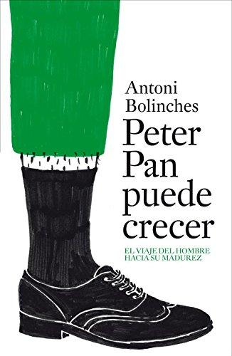 9788425343865: Peter Pan puede crecer: El viaje del hombre hacia su madurez (AUTOAYUDA SUPERACION NUEVO FOR)