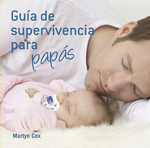 9788425344145: Guía de supervivencia para papás (Embarazo, bebé y niño)