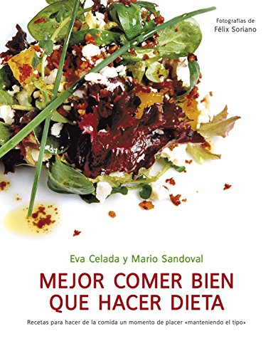 9788425344282: Mejor comer bien que hacer dieta/It's Better To Eat Healthy Than Dieting (Spanish Edition)