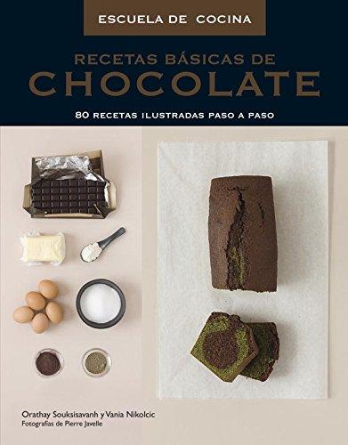 Recetas basicas de chocolate / Basic Chocolate Recipes (Escuela De Cocina / Cooking ...