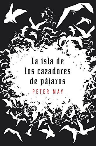 La isla de los cazadores de pajaros / The Blackhouse (Spanish Edition) - May, Peter