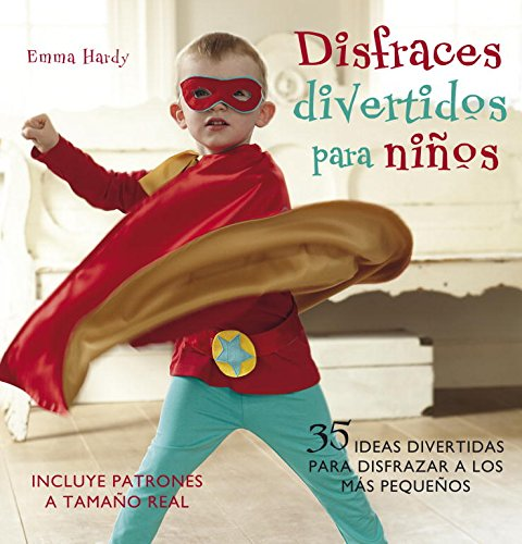 9788425345814: Disfraces divertidos para ninos / Cute and Easy Costumes for Kids: 35 Ideas divertidas para disfrazar a los mas pequenos / 35 Fun Dressing Up Ideas For Children (Spanish Edition)