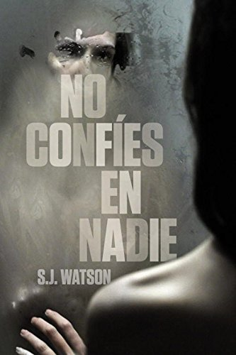 9788425346545: No confíes en nadie / Before I Go To Sleep (Spanish Edition)