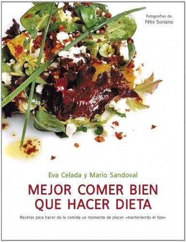9788425348044: Mejor comer bien que hacer dieta (VIVIR MEJOR)