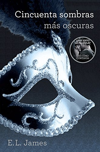 Cincuenta sombras oscuras/ Fifty Shades Darker: E.L. JAMES