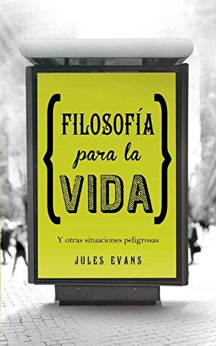 9788425349348: Filosofía para la vida / Philosophy For Life: Y otras situaciones peligrosas / And Other Dangerous Situations (Spanish Edition)