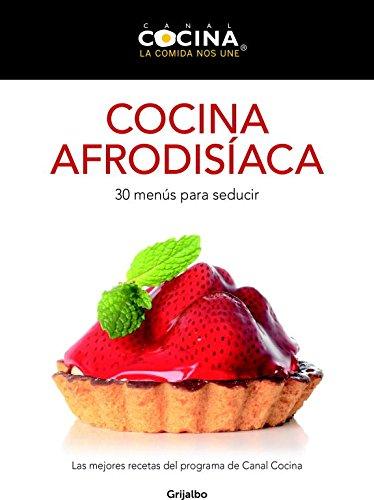 9788425350030: Cocina afrodisíaca: 30 menús para seducir (Sabores)