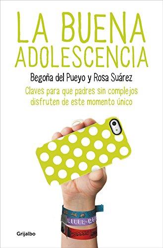 LA buena adolescencia: Del Pueyo, Begoña/Suarez,