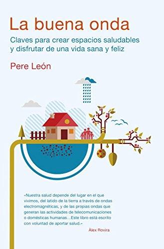 9788425350535: La buena onda: Claves para crear espacios saludables y disfrutar de una vida sana y feliz (AUTOAYUDA SUPERACION)