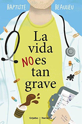 9788425353130: La vida no es tan grave / Life is not so bad (Spanish Edition)